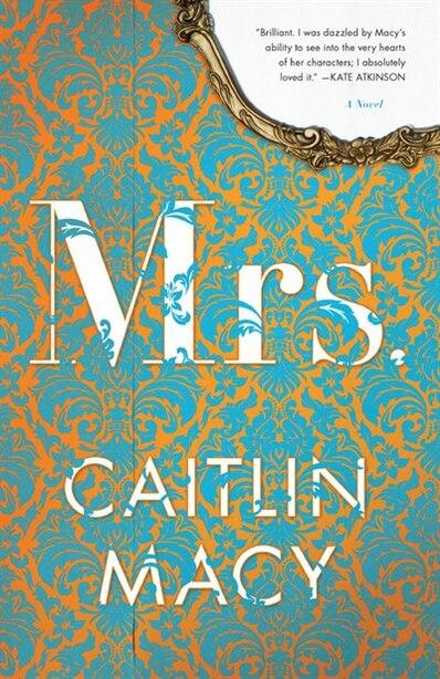 MRS: A Novel by Caitlin Macy