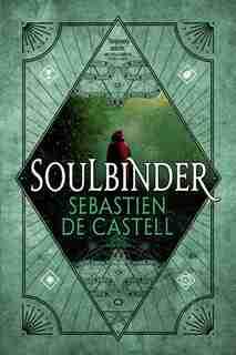 Soulbinder by Sebastien de Castell