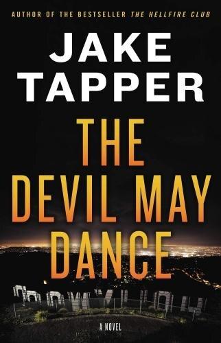 The Devil May Dance: A Novel by Jake Tapper