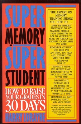 Book Super Memory - Super Student: How to Raise Your Grades in 30 Days by Harry Lorayne
