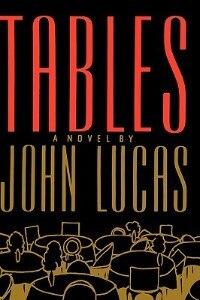 Book Tables: A Novel by John Lucas