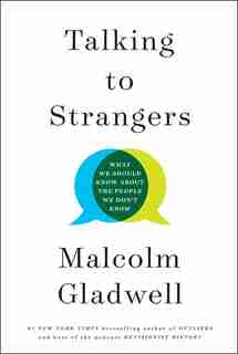 Talking to Strangers: What We Should Know about the People We Don't Know: Signed Edition by Malcolm Gladwell