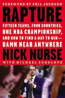 Rapture: Fifteen Teams,  Four Countries, One Nba Championship, And How To Find A Way To Win -- Damn…