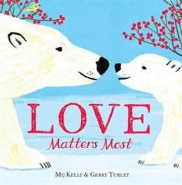 Book Love Matters Most by Mij Kelly