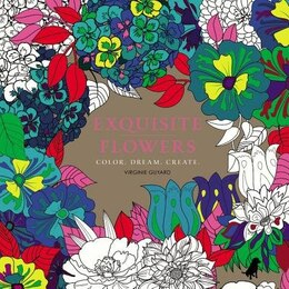 Book Exquisite Flowers: Color. Dream. Create. by Virginie Guyard