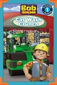 Book Bob The Builder: Car Wash Crunch by Lauren Forte