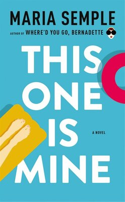 Book This One Is Mine: A Novel by Maria Semple
