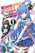 Konosuba: God's Blessing On This Wonderful World!, Vol. 1 (manga): God's Blessing On This Wonderful World! by Natsume Akatsuki