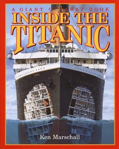Inside The Titanic: A Giant Cut-away Book by Ken Marschall