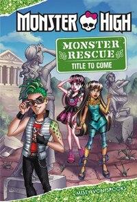 Monster High: Monster Rescue: Book #4