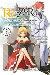 Re:zero -starting Life In Another World-, Chapter 3: Truth Of Zero, Vol. 2 (manga) by Tappei Nagatsuki
