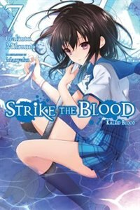 Strike The Blood, Vol. 7 (light Novel): Kaleid Blood