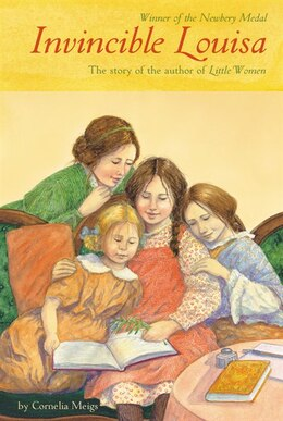 Book Invincible Louisa: The Story of the Author of Little Women by Cornelia Meigs