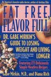 Fat Free, Flavor Full: Dr. Gabe Mirkin's Guide To Losing Weight & Living Longer