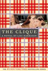 The Clique: A Clique Novel