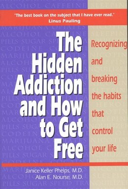 Book Hidden Addiction and How to Get Free, The - VolumeI by Janice Keller Phelps