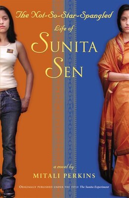Book The Not-So-Star-Spangled Life of Sunita Sen by Mitali Perkins