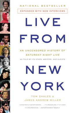 Book Live From New York: An Uncensored History of Saturday Night Live by Tom Shales