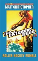 Book The Extreme Team #3: Roller Hockey Rumble by Matt Christopher