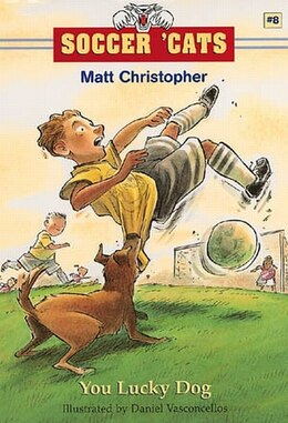 Book Soccer 'cats #8: You Lucky Dog by Matt Christopher