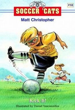 Book Soccer 'cats #10: Kick It! by Matt Christopher