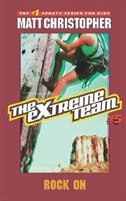 Book The Extreme Team #5: Rock On by Matt Christopher