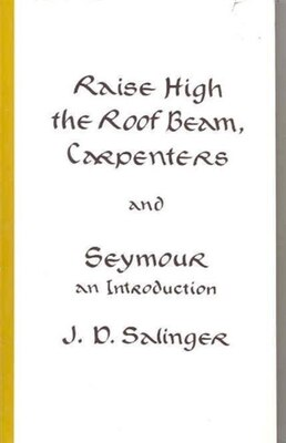 Book Raise High the Roof Beam, Carpenters and Seymour: An Introduction by J.D. Salinger