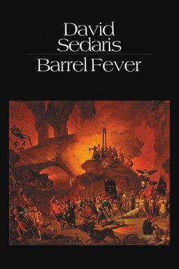 Book Barrel Fever: Stories and Essays by David Sedaris
