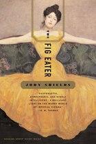 The Fig Eater: A Novel