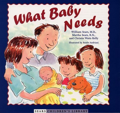 What Baby Needs by William Sears