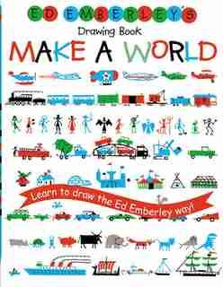 Ed Emberley's Drawing Book: Make A World: Learn to Draw the Ed Emberley Way! by Ed Emberley