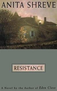 Book Resistance: A Novel by Anita Shreve