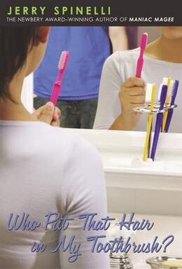 Book Who Put That Hair In My Toothbrush? by Jerry Spinelli