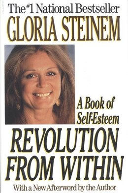 Book Revolution From Within: A Book Of Self-esteem by Gloria Steinem