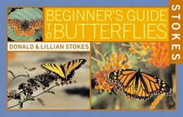 Book Stokes Beginner's Guide To Butterflies by Donald Stokes