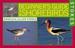 Book Stokes Beginner's Guide To Shorebirds by Donald Stokes