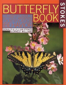 Book Stokes Butterfly Book: The Complete Guide to Butterfly Gardening, Identification, and Behavior by Donald Stokes