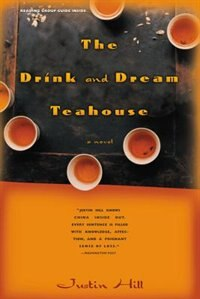 Book The Drink And Dream Teahouse by Justin Hill