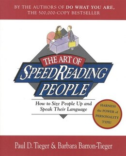 Book The Art of Speed Reading People: How to Size People Up and Speak Their Language by Paul D. Tieger