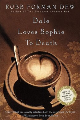 Book Dale Loves Sophie To Death by Robb Forman Dew