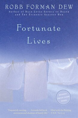 Book Fortunate Lives: A Novel by Robb Forman Dew