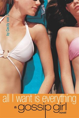 Book Gossip Girl #3: All I Want is Everything: A Gossip Girl Novel by Cecily Von Ziegesar