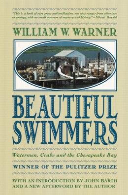 Book Beautiful Swimmers: Watermen, Crabs and the Chesapeake Bay by William W. Warner