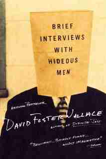 Brief Interviews with Hideous Men: Stories by David Foster Wallace
