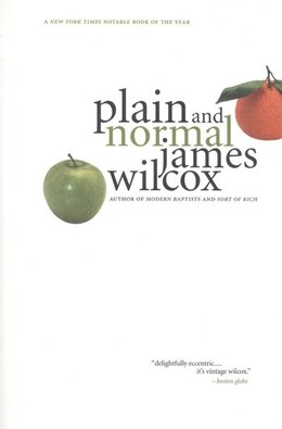 Book Plain And Normal: A Novel by James Wilcox