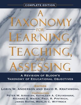 Book A Taxonomy for Learning, Teaching, and Assessing: A Revision of Bloom's Taxonomy of Educational… by Lorin W. Anderson