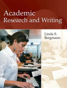 Book Academic Research and Writing: Inquiry and Argument in College by Linda Bergmann