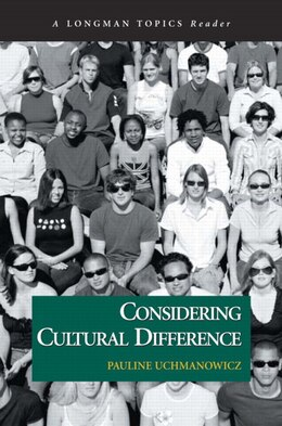 Book Considering Cultural Difference (a Longman Topics Reader) by Pauline Uchmanowicz
