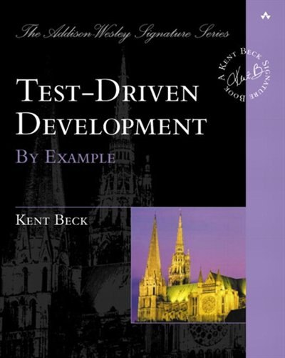 Test Driven Development: By Example by Kent Beck