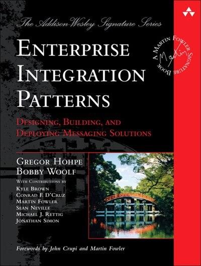 Enterprise Integration Patterns: Designing, Building, and Deploying Messaging Solutions by Gregor Hohpe